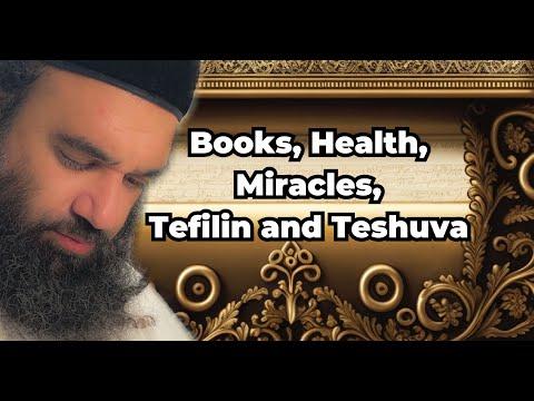 Shiur Torah #6 part 1 Books, Health, Miracles, Tefilin and Tshuva