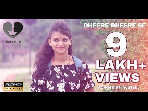 Dheere Dheere Se Meri Zindagi Me Aana II Cute Love Story II Latest Hindi Song II By ColorLess Life.