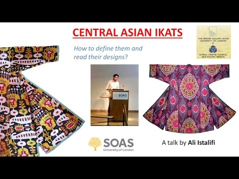 Brunei Gallery SOAS:  Ali Istalifi Lecture on Central Asian Ikat -  World Ikat Textile Symposium