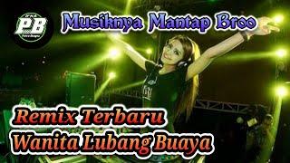 [2.80 MB] Remix Terbaru Wanita Lubang Buaya Karya IFKA Putra Bungsu Music