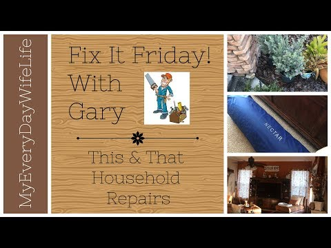 🔨Fix It Friday! With Gary || This & That Home Repairs 🔨