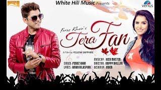 Tera Fan (Full Song) Feroz Khan - New Punjabi Songs 2017 - Latest Punjabi Song 2017 - WHM