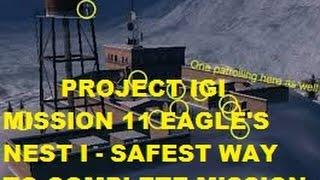 PROJECT IGI MISSION 11 EAGLE'S NEST I - SAFEST WAY TO COMPLETE MISSION