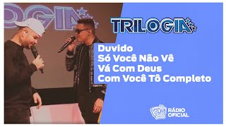 #Live Trilogia - Duvido / Só Você Não Vê / Vá Com Deus / Com Você Tô Completo #FMODIA