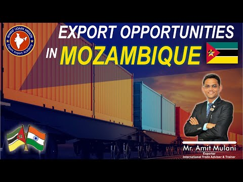 Export Opportunities In #MOZAMBIQUE | Export Import Business | by Amit Mulani