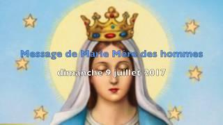 Marie Mère des hommes - Message du 9 juillet 2017