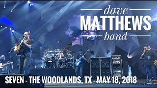 Seven - Dave Matthews Band - The Woodlands, TX - May 18, 2018