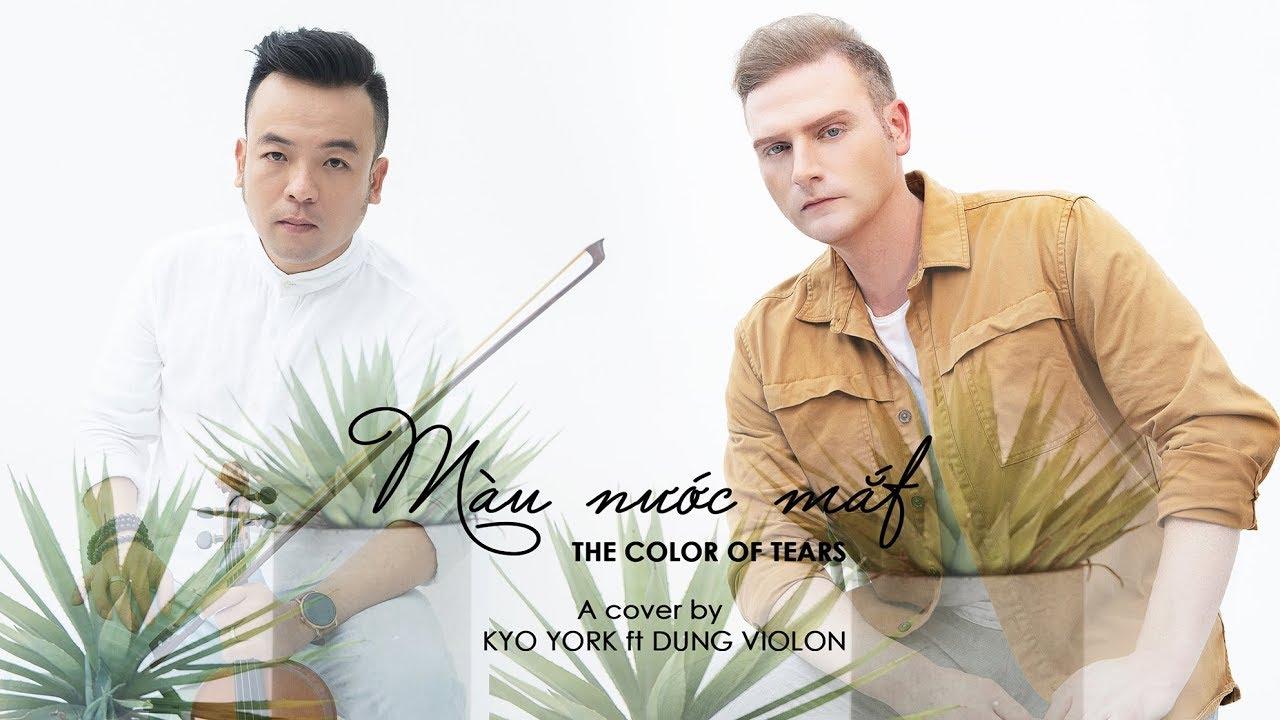 MÀU NƯỚC MẮT (THE COLOR OF TEARS) English Version   cover by Kyo York ft Dung Violon