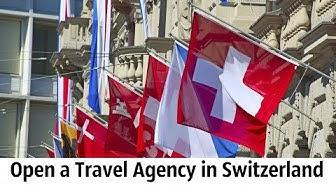 Open a Travel Agency in Switzerland