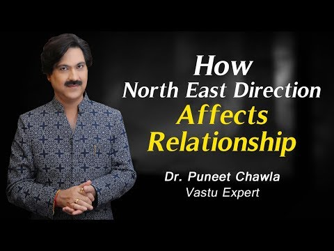 How North East Direction affects Relationship Explain by Enlightened Life Guru Dr. Chawla