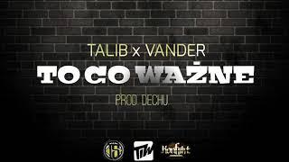 Talib × Vander - To co ważne prod. Dechu