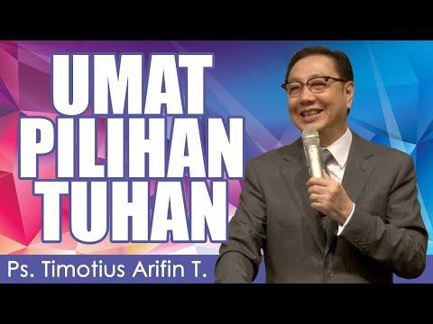 Ps. Timotius Arifin T. | MENJADI UMAT PILIHAN TUHAN