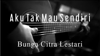 Download Lagu Aku Tak Mau Sendiri - Bunga Citra Lestari ( Acoustic Karaoke ) mp3