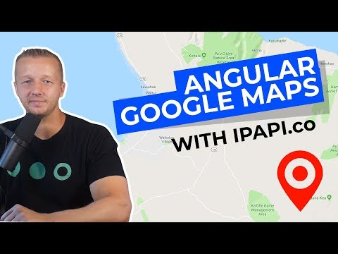 Angular 7 Google Maps Tutorial With IPAPI (Plotting A User's Location)
