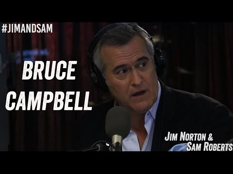 Bruce Campbell - Shooting Evil Dead, Meeting Bill Clinton, Horror Films - Jim Norton & Sam Roberts