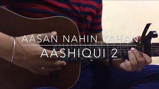Aasan nahin yahan guitar lesson   Aashiqui 2   Arijit Singh   Acoustic Chords