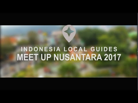 Indonesia Local Guides - Meet Up Nusantara 2017