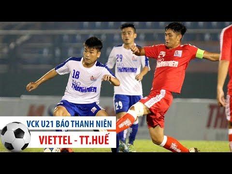 U21 VIETTEL vs U21 THỪA THIÊN HUẾ | VCK U21 QG Báo Thanh Niên 2017