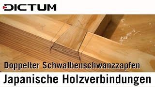 Japanische Holzverbindungen - Doppelter Schwalbenschwanzzapfen -  DICTUM Tutorial