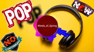 Winds of Spring & Pop Music & NO COPYRIGHT MUSIC &