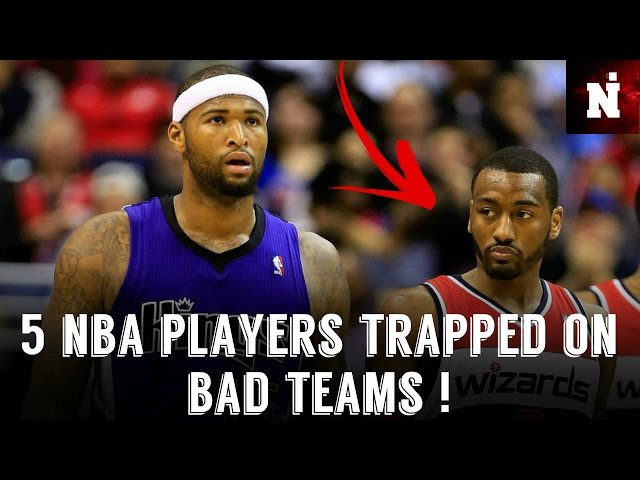 5 NBA Players Trapped On Bad Teams !