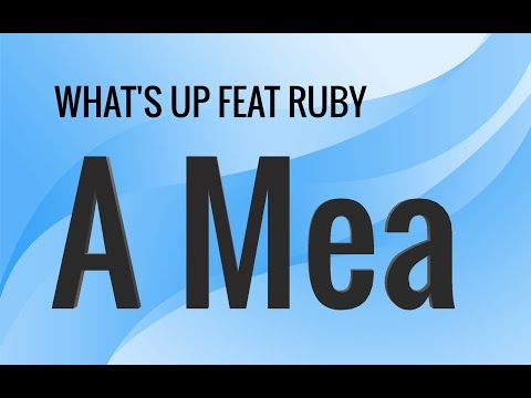 What's Up feat. Ruby - A Mea (Versuri/Lyrics)