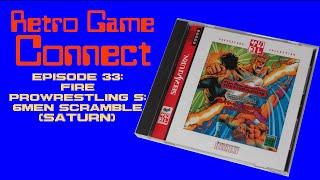 Retro Game Connect #33: Fire Prowrestling S: 6Men Scramble (Saturn)