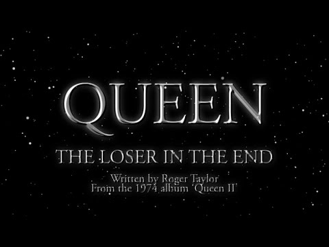 Queen - The Loser In The End (Official Lyric Video)