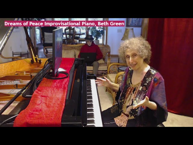 Dreams of Peace Improvisational Piano, Beth Green, 4 -15- 21