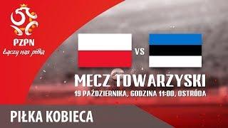 Reprezentacja Kobiet: Polska - Estonia