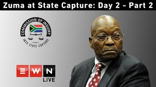 DAY 2: Part 2 - Former President Jacob Zuma at the Commission into State Capture