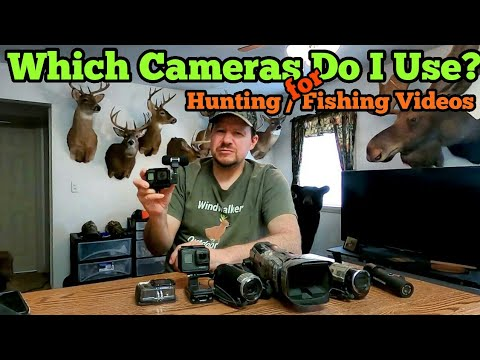 Which Cameras Do I Use?  For Hunting/Fishing Videos