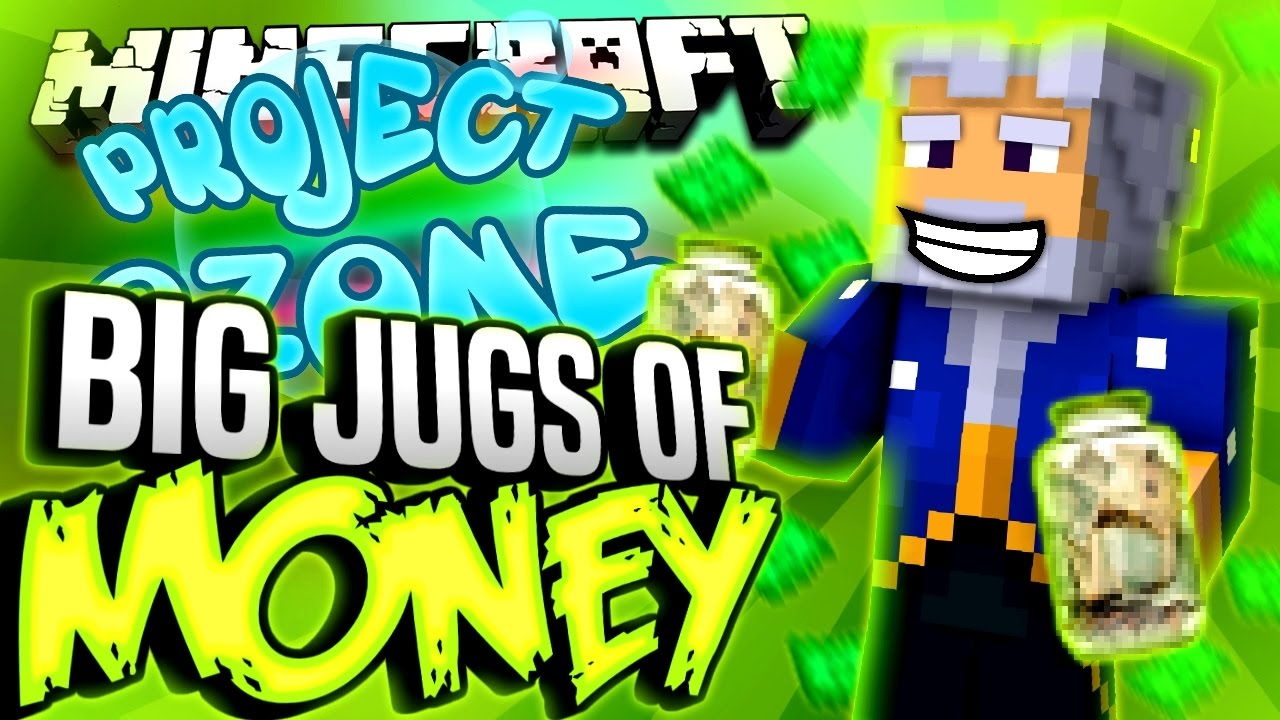minecraft - big jugs of money - project ozone #155 - youtube