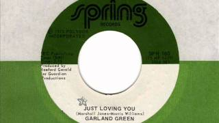 GARLAND GREEN Just loving you  70s Soul Classic
