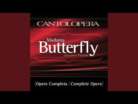 "Madama Butterfly, Act I, Scene 6: ""Bimba, Bimba Non Piangere!"" (Full Vocal Version)"