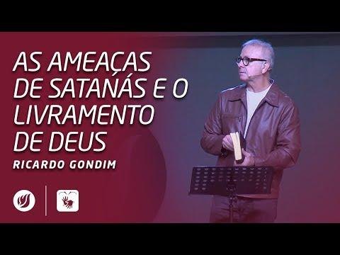 AS AMEAÇAS DE SATANÁS E O LIVRAMENTO DE DEUS | Ricardo Gondim
