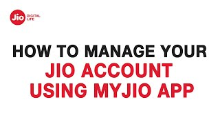 How to Manage Your Account Using MyJio App - Reliance Jio