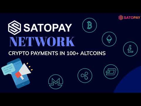 SATOPAY NETWORK - CRYPTO PAYMENTS IN 100+ ALTCOINS