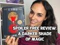 SPOILER FREE BOOK REVIEW: A DARKER SHADE OF MAGIC BY V.E. SCHWAB