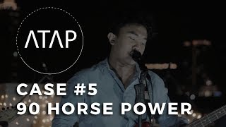 CASE #5  90 Horse Power Live Performance At Atap Music Video
