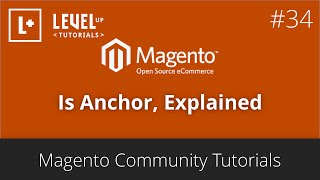Magento Community Tutorials #34 - Is Anchor, Explained