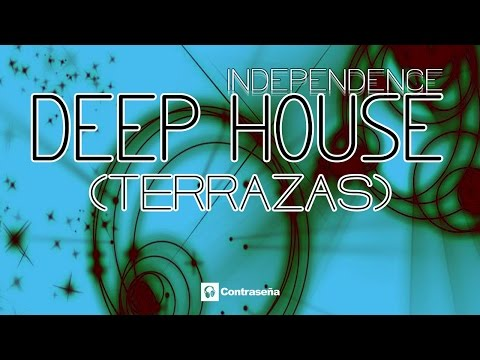 Chill Music INDEPENDENCE (Terrazas Mix) Best Deep House Mix, Lounge, ChillOut & Ambient de fondo