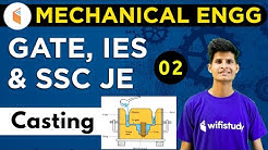 9:00 PM - GATE, IES, SSC JE 2019 | Mechanical Engg. by Neeraj Sir | Casting