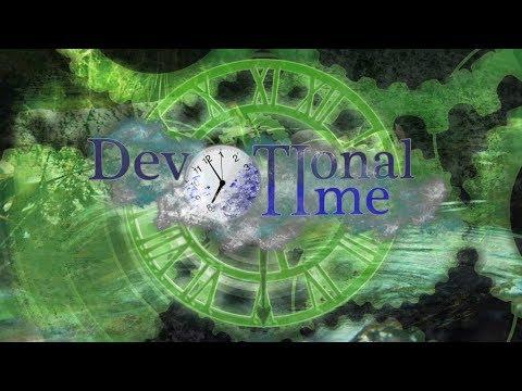 Devotional Time - Episode 12