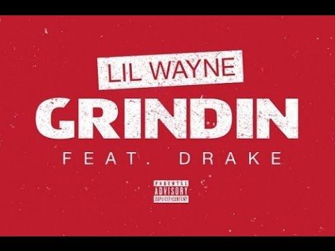 Lil Wayne Ft Drake  Grindin