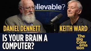 Is your brain a computer? Daniel Dennett vs Keith Ward
