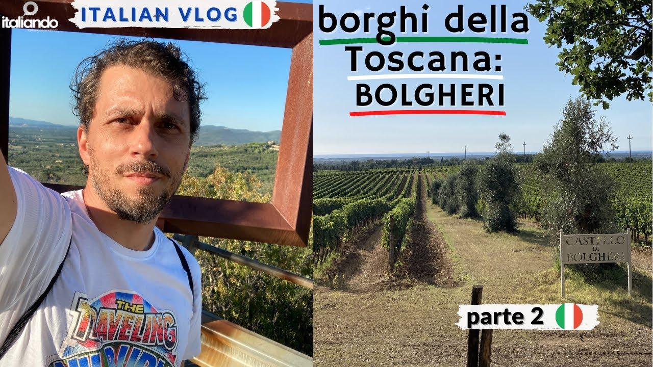 Borghi della Toscana: Bolgheri parte 2 - italian Vlog italiano 2020 burgos da Toscana learn italian