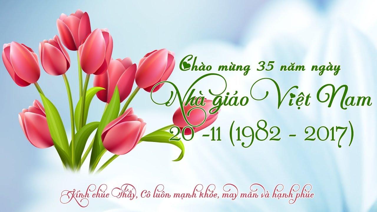 Ngày nhà giáo Việt Nam 20 - 11 - 2017