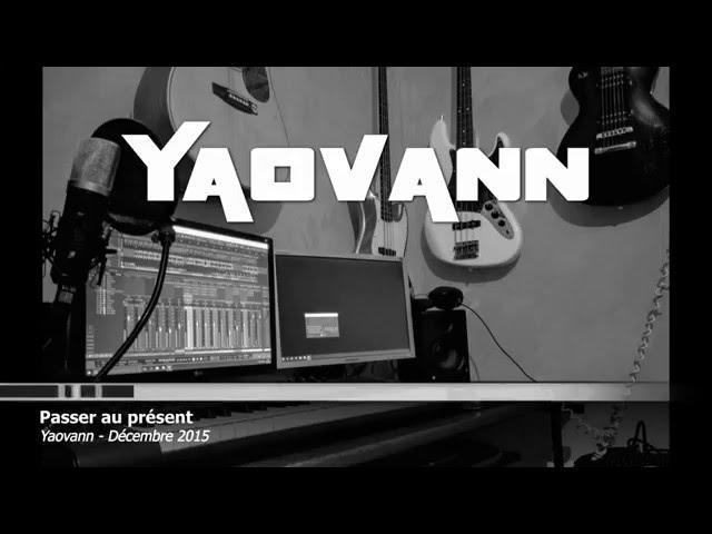 Yaovann - Passer au présent