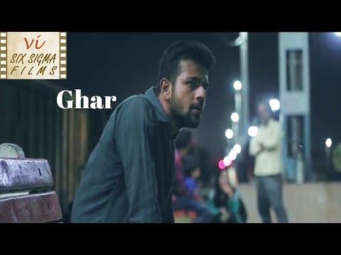 Hindi Short Film  | Ghar |  Heart Touching Story  | Six Sigma Films
